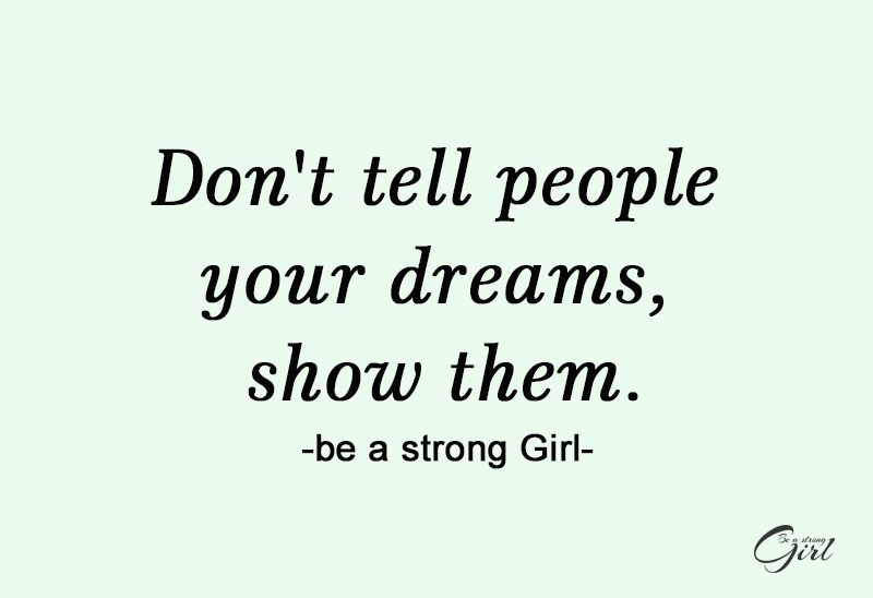 http://beastronggirl.com/wp-content/uploads/2020/03/Dont-tell-people-your-dreams-show-them.-2-800x548.jpg