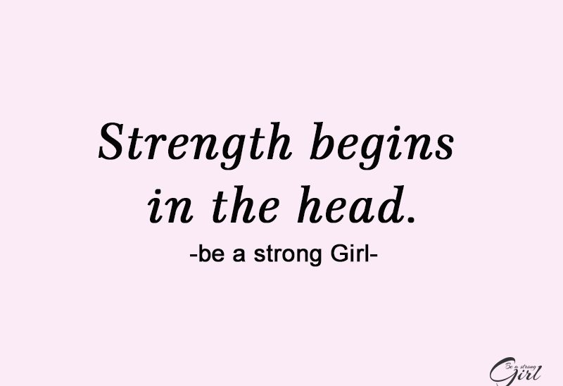 http://beastronggirl.com/wp-content/uploads/2020/03/Strength-begins-in-the-head-800x548.jpg