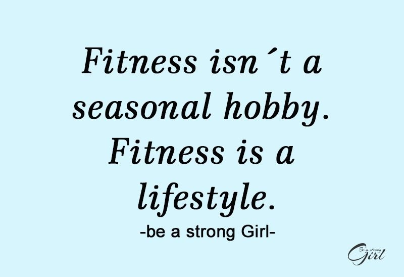 http://beastronggirl.com/wp-content/uploads/2020/07/Fitness-isn´t-a-seasonal-hobby.-Fitness-is-a-lifestyle.-800x548.jpg