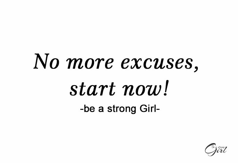 http://beastronggirl.com/wp-content/uploads/2020/08/No-more-excuses-start-now-800x548.jpg