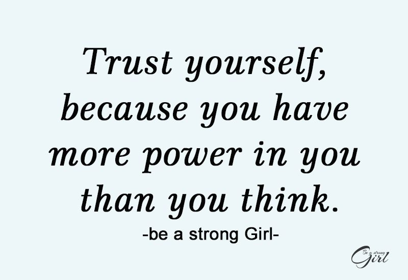 http://beastronggirl.com/wp-content/uploads/2020/08/Trust-yourself-because-you-have-more-power-in-you-than-you-think.-800x548.jpg