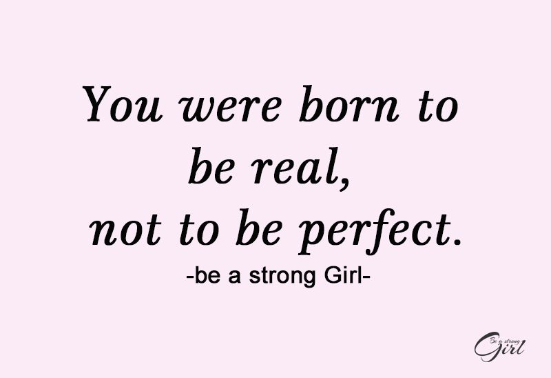 http://beastronggirl.com/wp-content/uploads/2020/08/You-were-born-to-be-real-not-to-be-perfect.-800x548.jpg