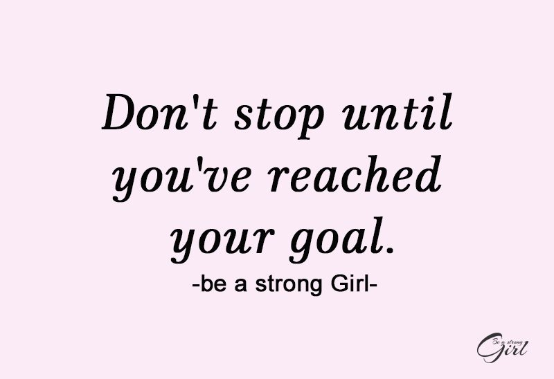 http://beastronggirl.com/wp-content/uploads/2020/09/Dont-stop-until-youve-reached-your-goal.-800x548.jpg