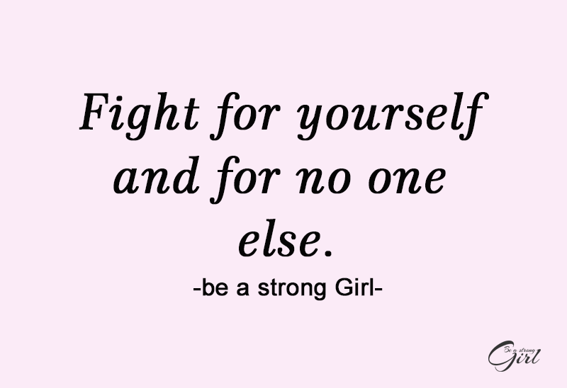 http://beastronggirl.com/wp-content/uploads/2020/09/Fight-for-yourself-and-for-no-one-else-800x548.png