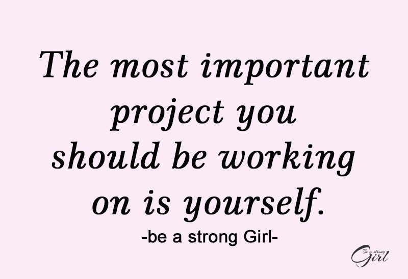 http://beastronggirl.com/wp-content/uploads/2020/09/The-most-important-project-you-should-be-working-on-is-yourself.-800x548.jpg